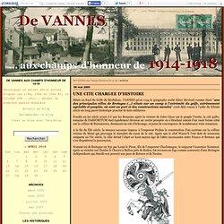 De VANNES aux champs d'honneur de 14-18 - Page 1 - De VANNES aux champs d'honneur de 14-18