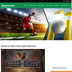 Dead or Alive Slot Game Review India