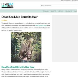 Dead Sea Mud Benefits Hair Care and Treatment - Dead Sea Mud Mask Guide