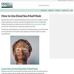 How to Use Dead Sea Mud Mask for Skin and Hair Health - Dead Sea Mud Mask Guide