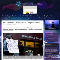 2017 Deadliest On Record For Killings By Police – Prepare for Change