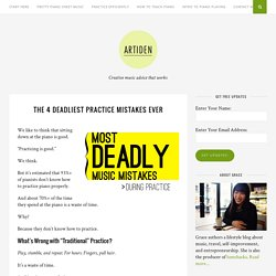 The 4 Deadliest Practice Mistakes Ever - Artiden