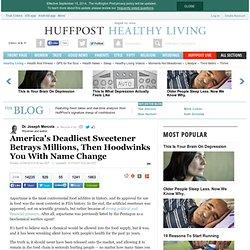 America's Deadliest Sweetener Betrays Millions, Then Hoodwinks You With Name Change