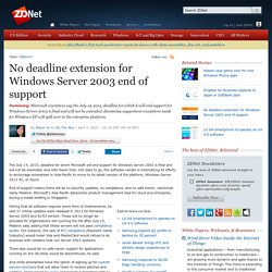 No deadline extension for Windows Server 2003 end of support