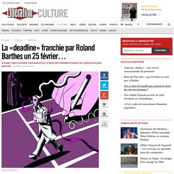 La «deadline» franchie par Roland Barthes un 25 février…