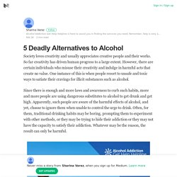 5 Deadly Alternatives to Alcohol