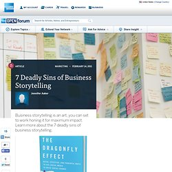 7 Deadly Sins of Business Storytelling : Lifestyle