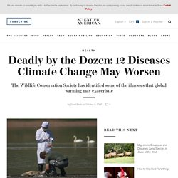 Deadly by the Dozen: 12 Diseases Climate Change May Worsen