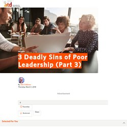 3 Deadly Sins of Poor Leadership (Part 3)