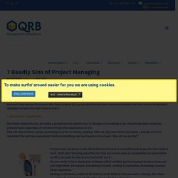7 Deadly Sins of Project Managing