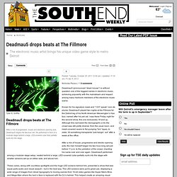 The South End :: Deadmau5 drops beats at The Fillmore