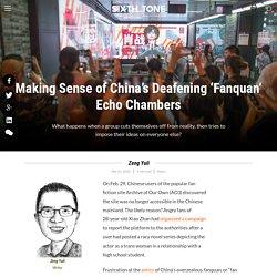 Making Sense of China's Deafening 'Fanquan' Echo Chambers