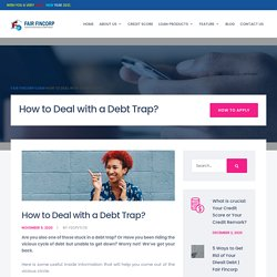 How to Deal with a Debt Trap? - Fair Fincorp