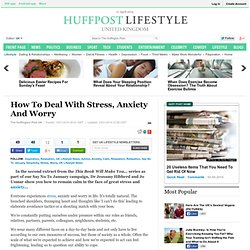 How To Deal With Stress, Anxiety And Worry