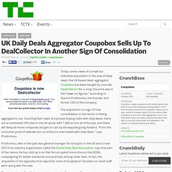 UK Daily Deals Aggregator Coupobox Sells Up To DealCollector In Another Sign Of Consolidation