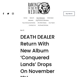DEATH DEALER Return With New Album 'Conquered Lands' Drops On November 13th — RAWING IN THE PIT MEDIA