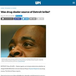 Was drug dealer source of Detroit Mayor Kwame Kilpatrick bribe?