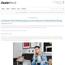 Auto Dealer Online Marketing Agency on the Importance of a Good Website Design