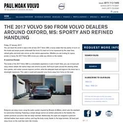 THE 2017 VOLVO S90 FROM VOLVO DEALERS AROUND OXFORD, MS: SPORTY AND REFINED HANDLING