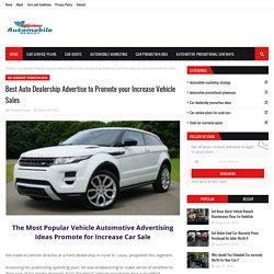 Best Auto Dealership Advertise to Promote your Increase Vehicle Sales