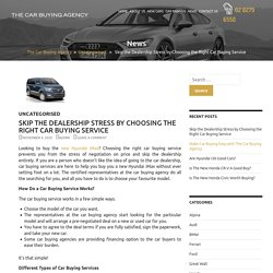 Skip the Dealership Stress by Choosing the Right Car Buying Service
