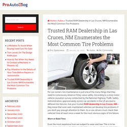 Trusted RAM Dealership in Las Cruces, NM Enumerates the Most Common Tire Problems