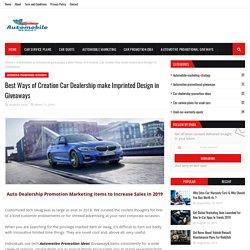Best Ways of Creation Car Dealership make Imprinted Design in Giveaways