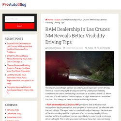 RAM Dealership in Las Cruces NM Reveals Better Visibility Driving Tips