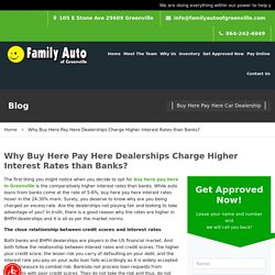 Why Buy Here Pay Here Dealerships Charge Higher Interest Rates than Banks?