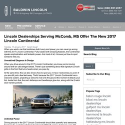 Lincoln Dealerships Serving McComb, MS Offer The New 2017 Lincoln Continental