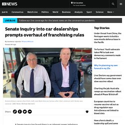 Senate inquiry into car dealerships prompts overhaul of franchising rules