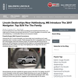 Lincoln Dealerships Near Hattiesburg, MS Introduce The 2017 Navigator: Top SUV For The Family