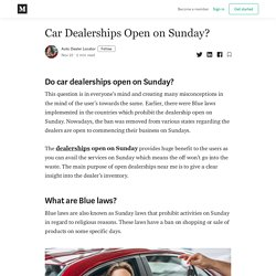 Car Dealerships Open on Sunday? - Auto Dealer Locator - Medium