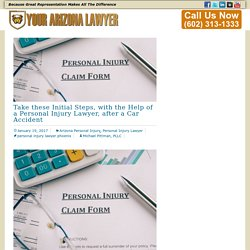 Take these Initial Steps, with the Help of a Personal Injury Lawyer, after a Car Accident