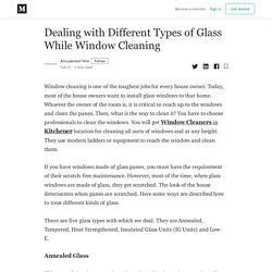 Dealing with Different Types of Glass While Window Cleaning