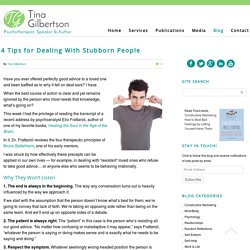 4 Tips for Dealing With Stubborn People - Tina Gilbertson