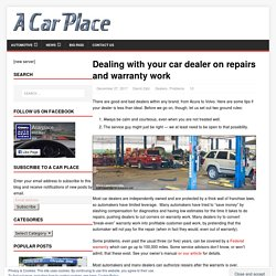 Dealing with your car dealer on repairs and warranty work