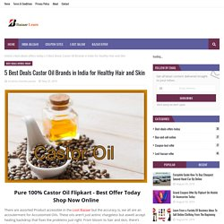 5 Best Deals Castor Oil Brands in India for Healthy Hair and Skin