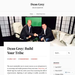 Dean Grey: Build Your Tribe – Dean Grey