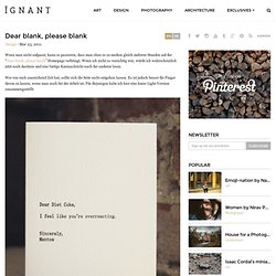 Dear blank, please blank | iGNANT - StumbleUpon
