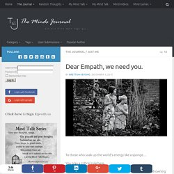 Dear Empath, we need you. - The Minds Journal