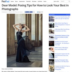 Dear Model: Posing Tips for How to Look Your Best in Photographs
