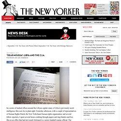 "News Desk: ""Dear Moussa"": Libya and the C.I.A."