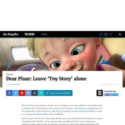 Dear Pixar: Leave 'Toy Story' alone