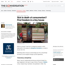 Sick to death of consumerism? Find freedom in a tiny house