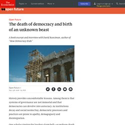 The death of democracy and birth of an unknown beast - Open Future