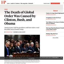The Death of Global Order Was Caused by Clinton, Bush, and Obama