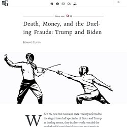 Death, Money, and the Dueling Frauds: Trump and Biden