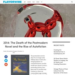 2014: The Death of the Postmodern Novel and the Rise of Autofiction