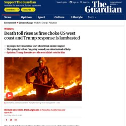 Death toll rises as fires choke US west coast and Trump response is lambasted